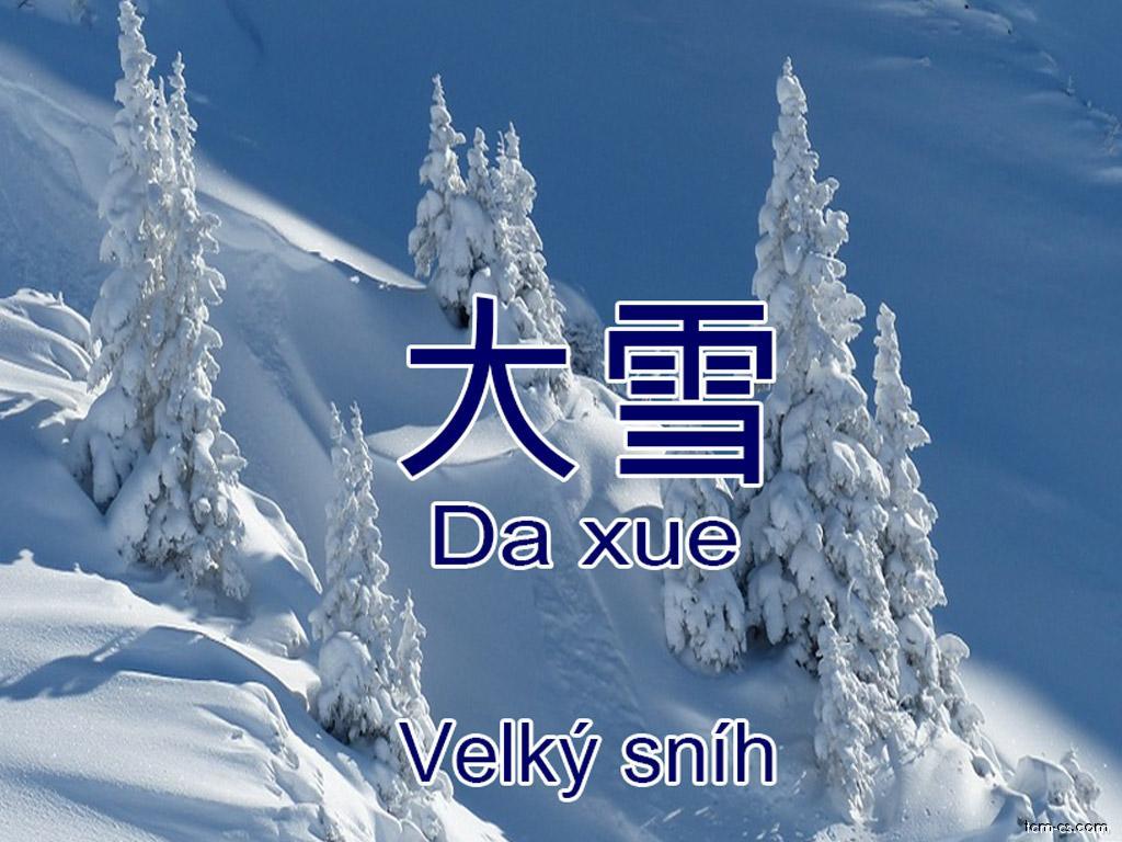 Da xue - Velký sníh (Da xue)