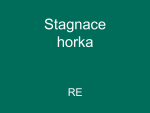 Stagnace horka (RE)